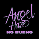 No Bueno/Angel Haze