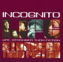 Life, Stranger Than Fiction (European CD)/Incognito