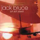 Jet Set Jewel (Remastered)/Jack Bruce