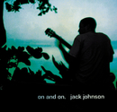 オン・アンド・オン/Jack Johnson and Friends