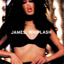 Whiplash (Digitally Remastered)/James