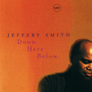 Down Here Below/Jeffery Smith
