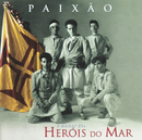 Paixão - O Melhor Dos Heróis Do Mar/Heróis Do Mar