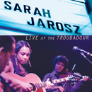 Live At The Troubadour/Sarah Jarosz