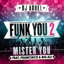 Funk You 2 (feat. Mister You, Francisco, Big Ali)/DJ Abdel