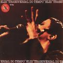 Transversal Do Tempo (Live)/Elis Regina