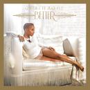 Better (Deluxe Version)/Chrisette Michele