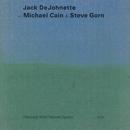 JACK DEJOHNETTE/DANC/Jack DeJohnette, Michael Cain, Steve Gorn