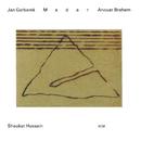 JAN GARBAREK/MADAR/Jan Garbarek, Anouar Brahem, Ustad Shaukat Hussain