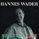 Bis jetzt (Live)/Hannes Wader