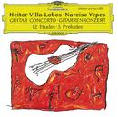 ヴィラ=ロボス:12の練習曲、5つの前奏曲/Narciso Yepes, London Symphony Orchestra, García Navarro