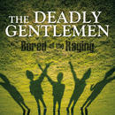 Bored Of The Raging/The Deadly Gentlemen