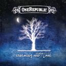 Dreaming Out Loud (International Version)/OneRepublic