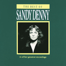 The Best Of Sandy Denny/Sandy Denny
