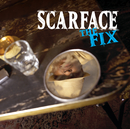 SCARFACE/THE FIX/Scarface