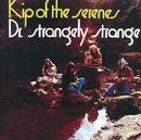 Kip Of The Serenes/Dr. Strangely Strange