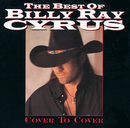 The Best Of Billy Ray Cyrus: Cover To Cover/Billy Ray Cyrus