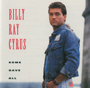 Some Gave All/Billy Ray Cyrus