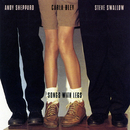 Songs With Legs/Carla Bley, Andy Sheppard, Steve Swallow