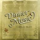 ディナー・ミュージック/Carla Bley