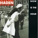 ナウ・イズ・ザ・アワ-/Charlie Haden Quartet West