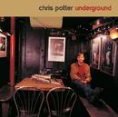アンダーグラウンド/Chris Potter