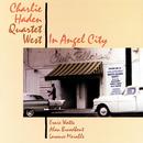 In Angel City/Charlie Haden Quartet West