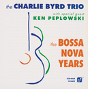 The Bossa Nova Years (feat. Ken Peplowski)/The Charlie Byrd Trio