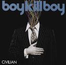 Civilian (Non-EU Version)/Boy Kill Boy