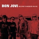 Welcome To Wherever You Are (Int'l Single)/Bon Jovi