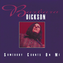 Somebody Counts On Me/Barbara Dickson