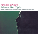 Mama Too Tight (International)/Archie Shepp