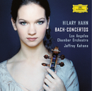J.S.バッハ:ヴァイオリン協奏曲集/Hilary Hahn, Los Angeles Chamber Orchestra, Jeffrey Kahane