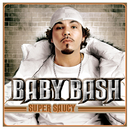 Super Saucy (Int'l Explicit Version)/Baby Bash