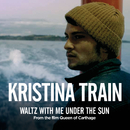 "Waltz With Me Under The Sun (From ""Queen Of Carthage"")/Kristina Train"