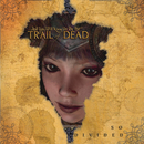 So Divided (International Version)/...And You Will Know Us By The Trail Of Dead