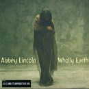 Wholly Earth/Abbey Lincoln