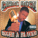 Bigger & Blacker/Chris Rock
