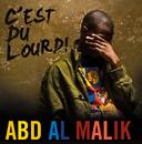 C'Est Du Lourd/Abd Al Malik