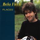 BELA FLECK/PLACES/Béla Fleck