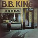 テイク・イット・ホーム/B.B. King