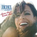 Chica Chica Boom Chic/Bebel Gilberto