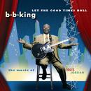 レット・ザ・グッド・タイムス・ロール/B.B. King