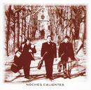 Noches Calientes/Rosenberg Trio