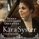 Kära Syster/Benny Anderssons Orkester