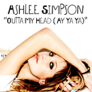 Outta My Head (Ay Ya Ya)/Ashlee Simpson