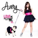 Love Me Or Let Me Go/Avery