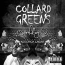Collard Greens (feat. Kendrick Lamar)/ScHoolboy Q