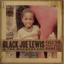 Tell 'Em What Your Name Is!/Black Joe Lewis & The Honeybears
