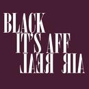 It's Real/Black Affair